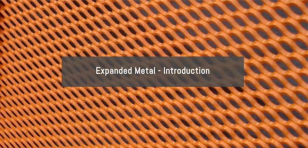 Expanded Metal Introduction